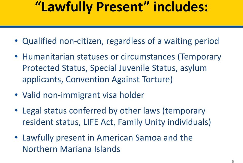 Torture) Valid non-immigrant visa holder Legal status conferred by other laws (temporary resident status,