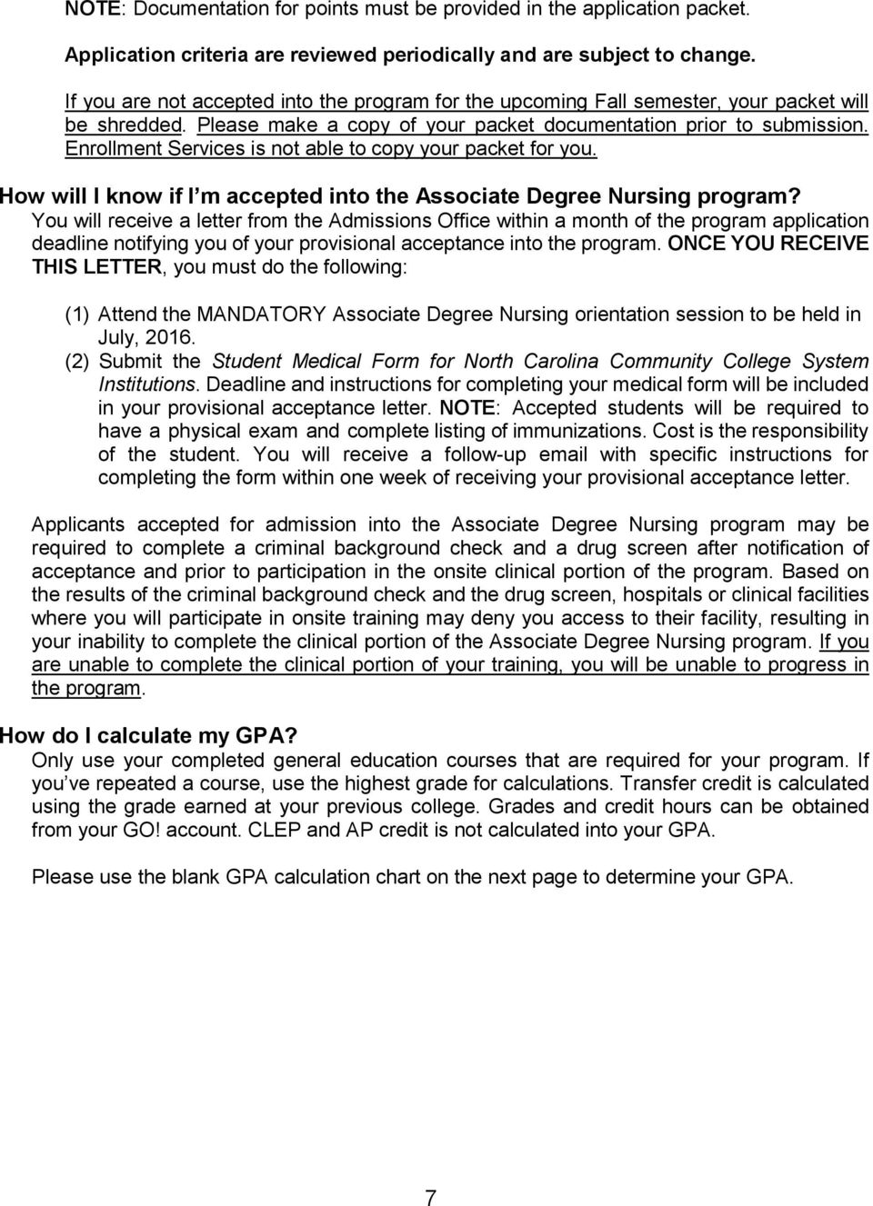 Enrollment Services is not able to copy your packet for you. How will I know if I m accepted into the Associate Degree Nursing program?