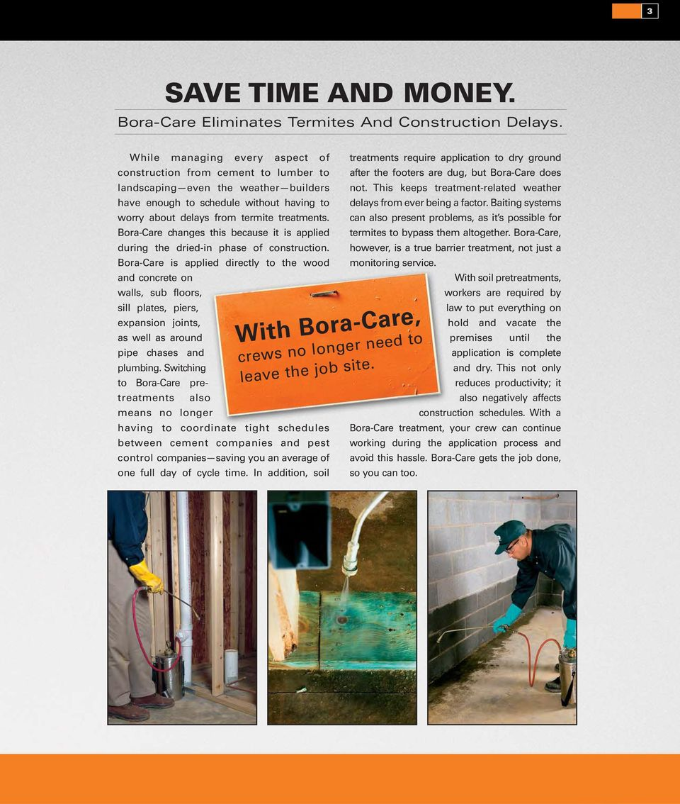 Bora-Care changes this because it is applied during the dried-in phase of construction.