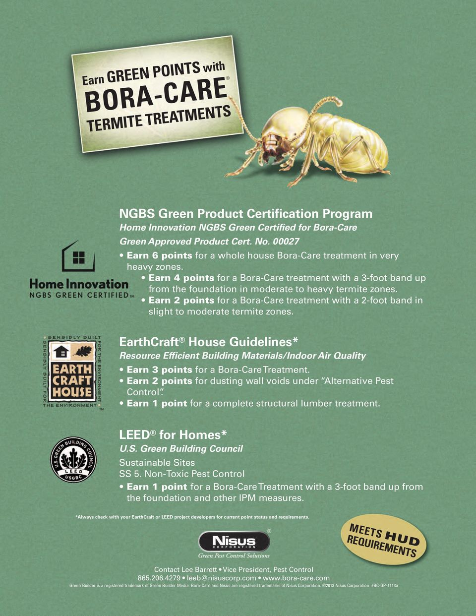 Earn 2 points for a Bora-Care treatment with a 2-foot band in slight to moderate termite zones.