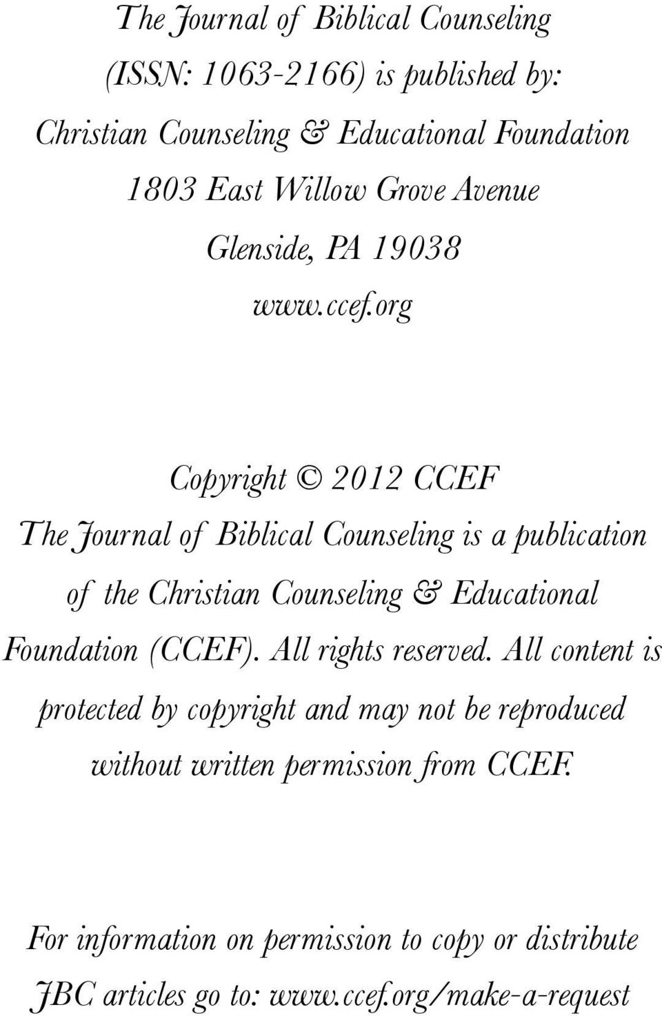 org Copyright 2012 CCEF The Journal of Biblical Counseling is a publication of the Christian Counseling & Educational Foundation