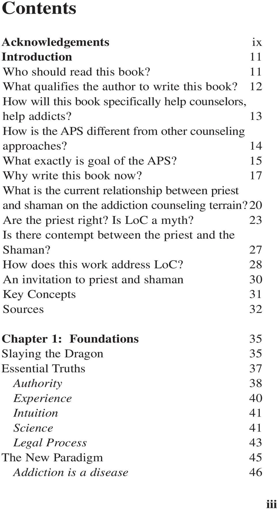 17 What is the current relationship between priest and shaman on the addiction counseling terrain?20 Are the priest right? Is LoC a myth? 23 Is there contempt between the priest and the Shaman?