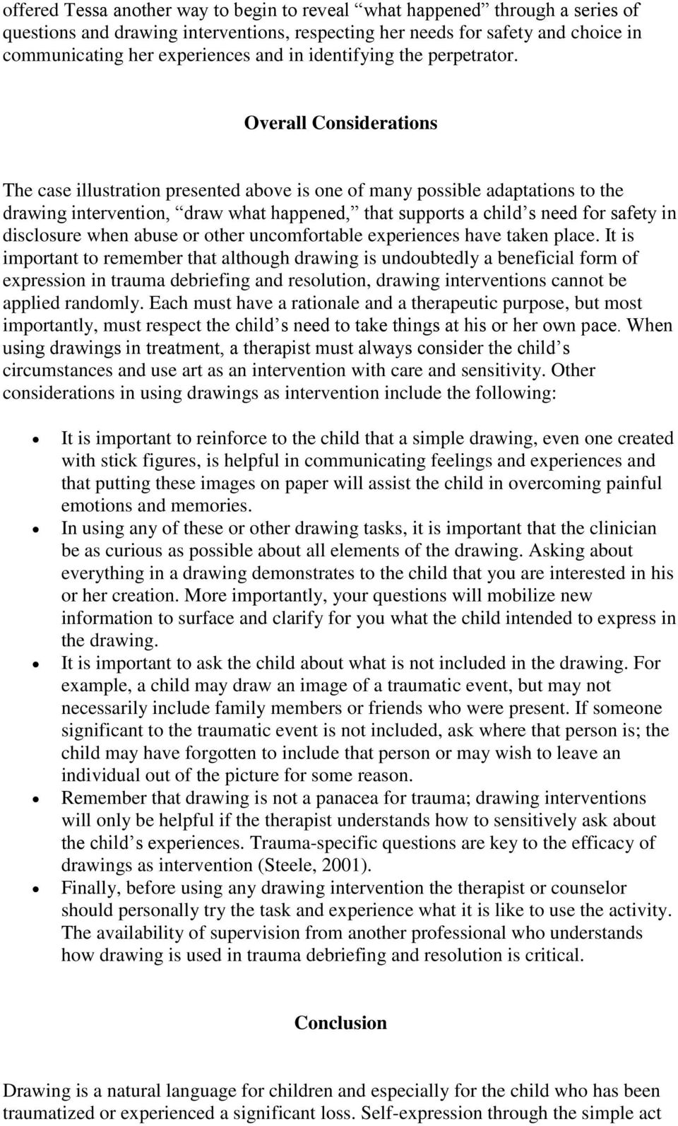 Overall Considerations The case illustration presented above is one of many possible adaptations to the drawing intervention, draw what happened, that supports a child s need for safety in disclosure