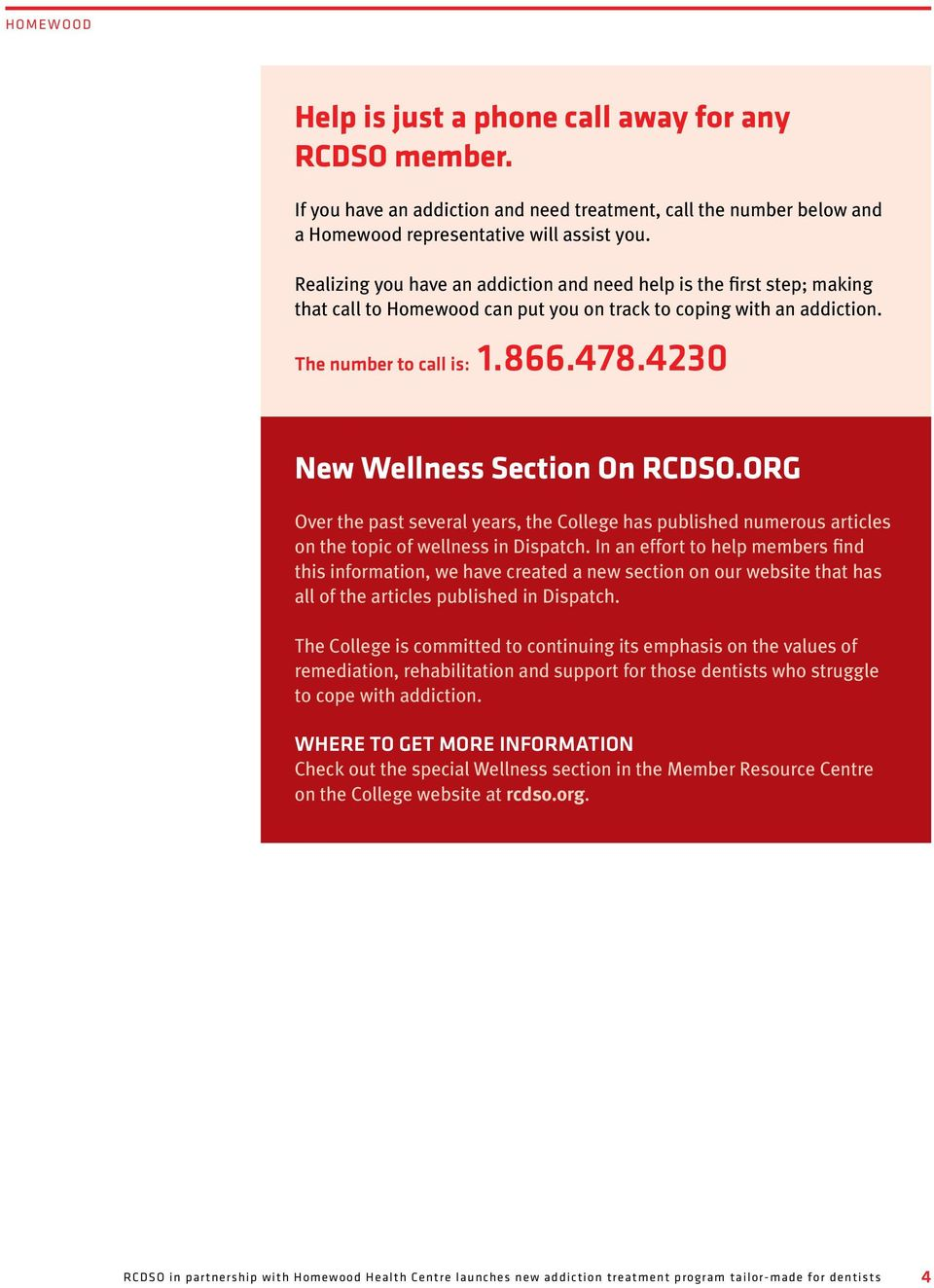 4230 New Wellness Section On RCDSO.ORG Over the past several years, the College has published numerous articles on the topic of wellness in Dispatch.