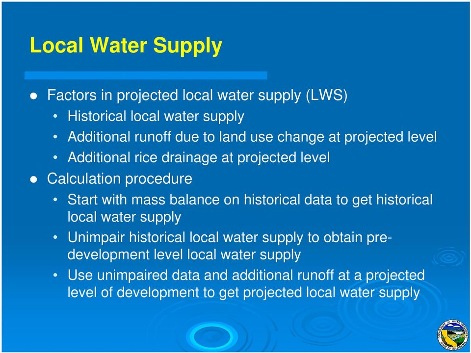 historical data to get historical local water supply Unimpair historical local water supply to obtain predevelopment level
