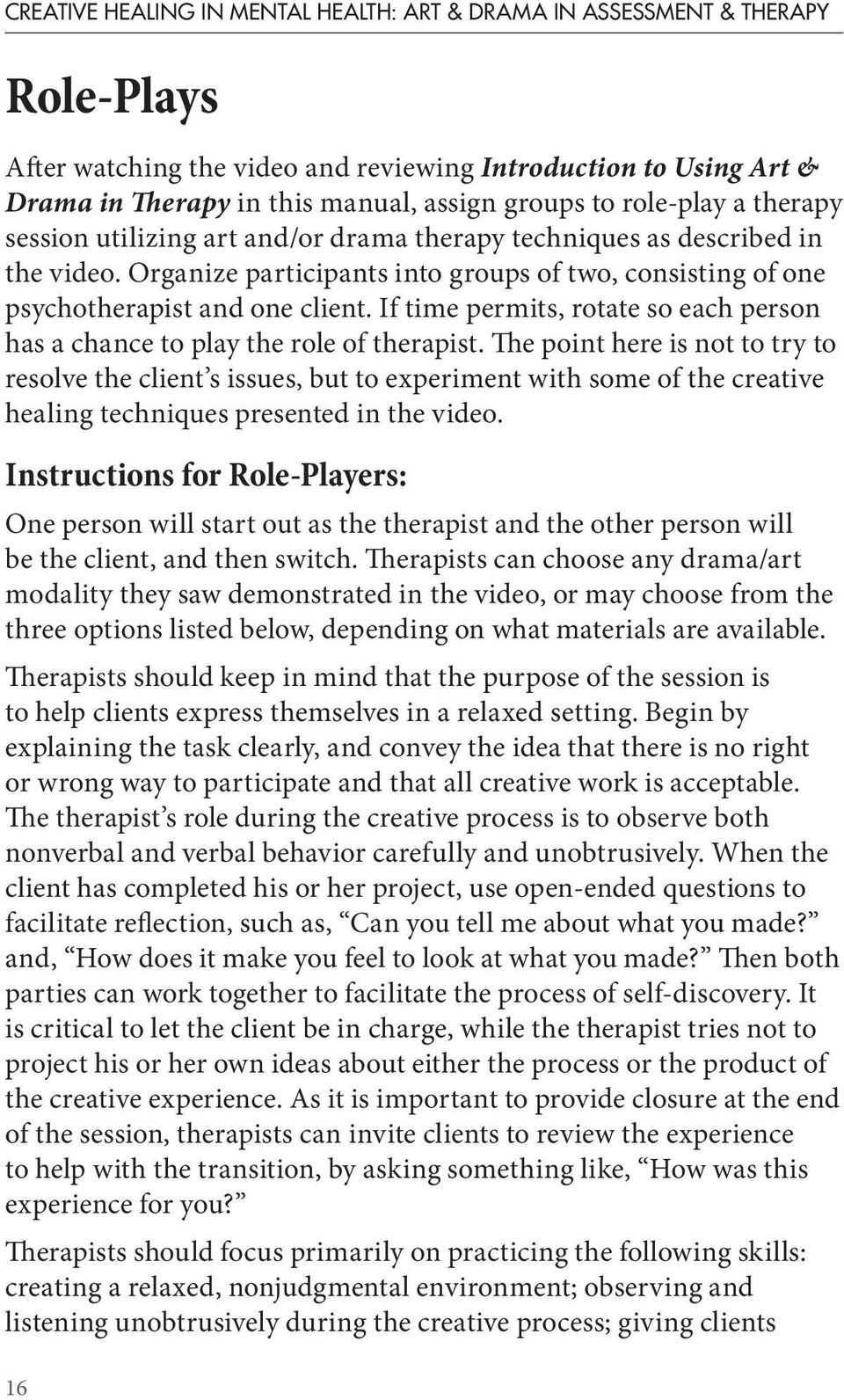 If time permits, rotate so each person has a chance to play the role of therapist.