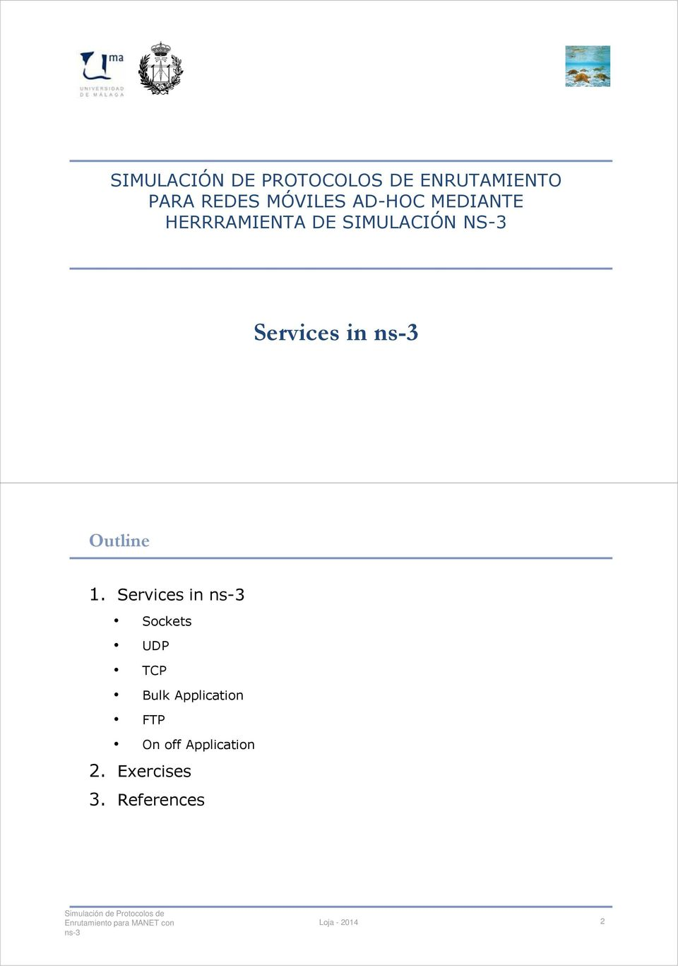 Servicesin Outline 1.