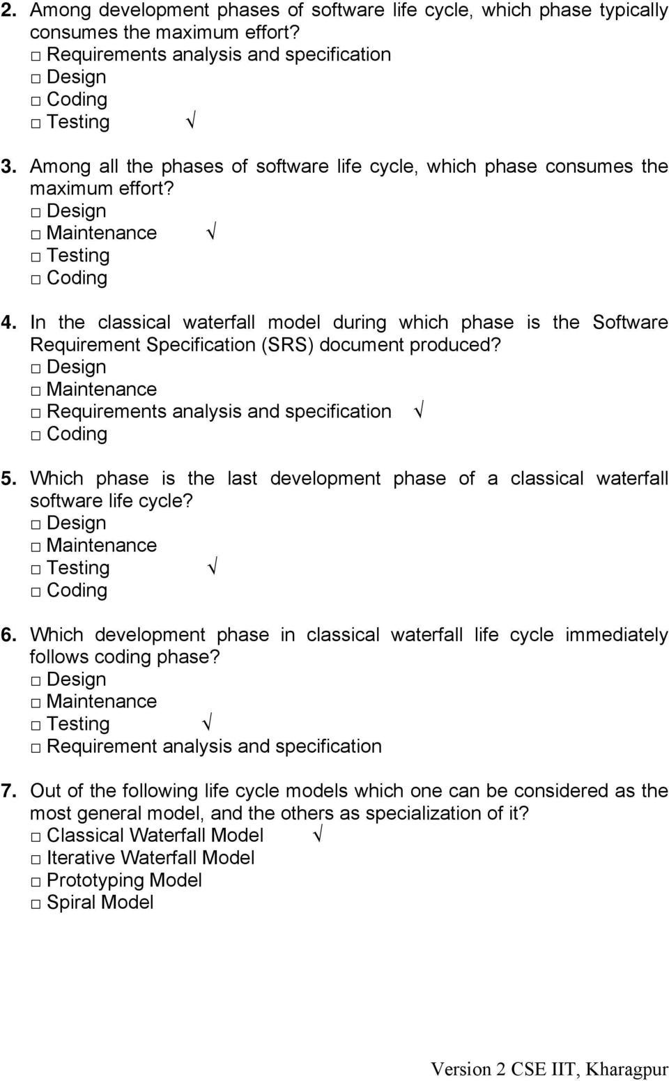 In the classical waterfall model during which phase is the Software Requirement Specification (SRS) document produced? Design Maintenance Requirements analysis and specification Coding 5.