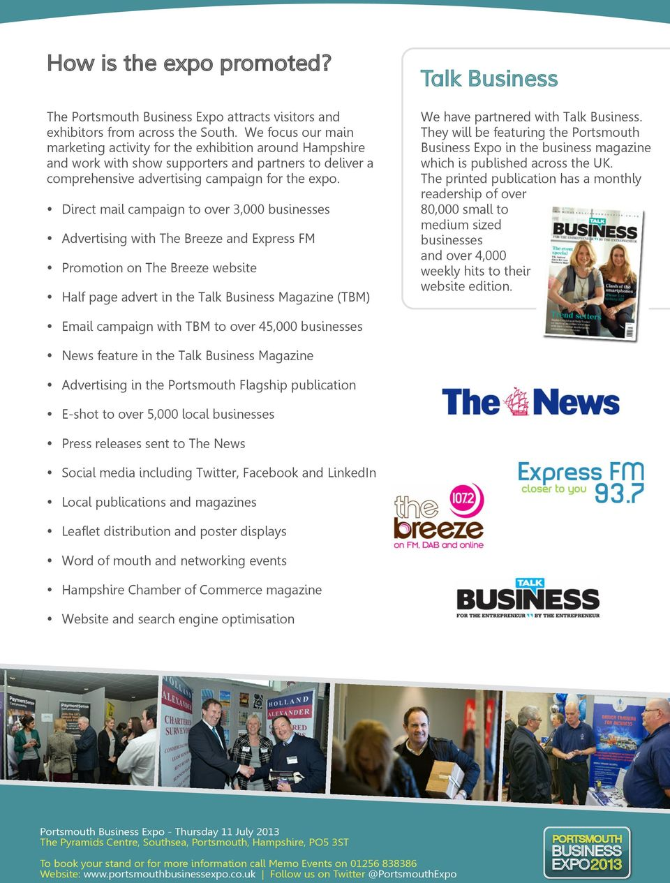 Direct mail campaign to over 3,000 businesses Advertising with The Breeze and Express FM Promotion on The Breeze website Half page advert in the Talk Business Magazine (TBM) Talk Business We have