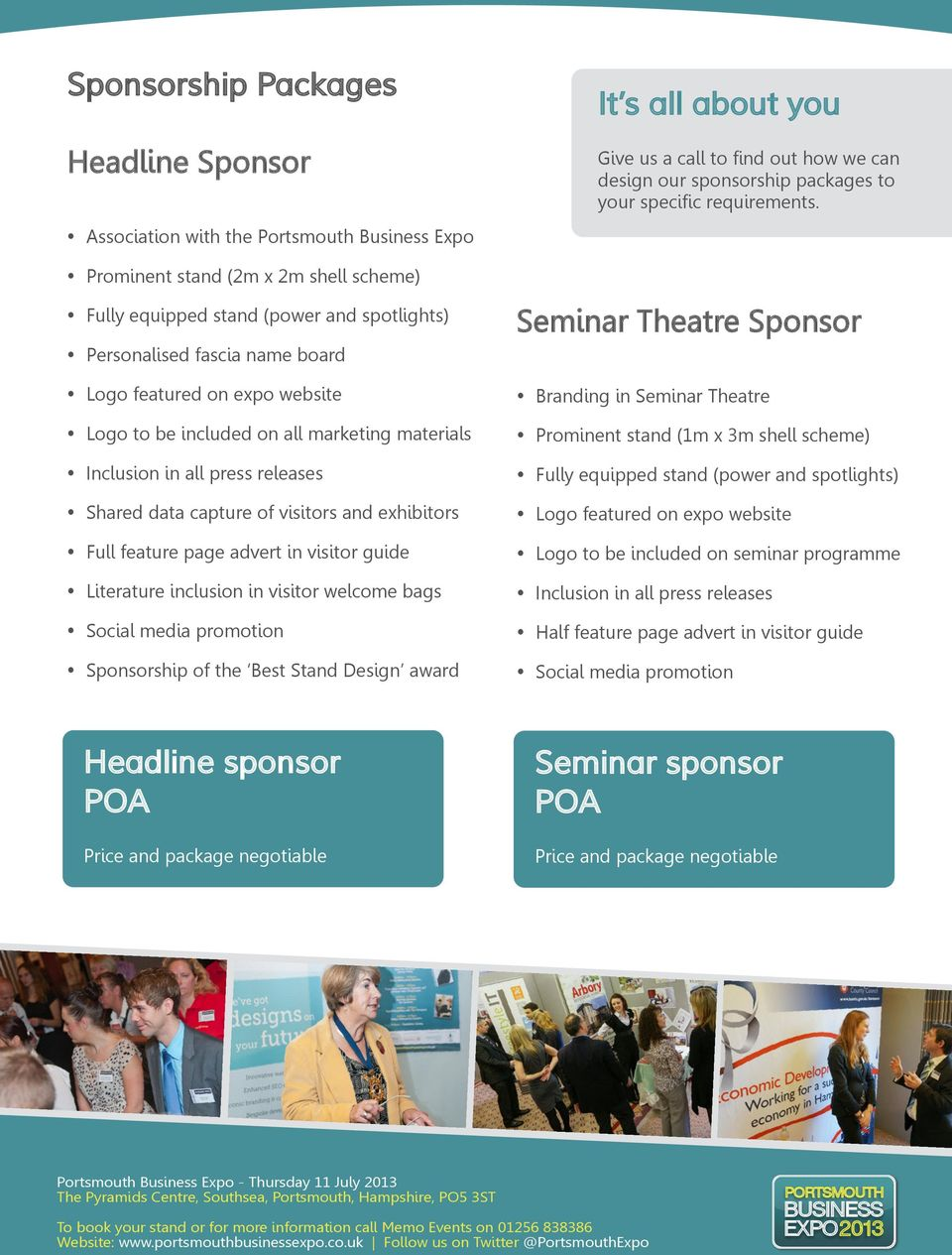 Literature inclusion in visitor welcome bags Social media promotion Sponsorship of the Best Stand Design award It s all about you Give us a call to find out how we can design our sponsorship packages