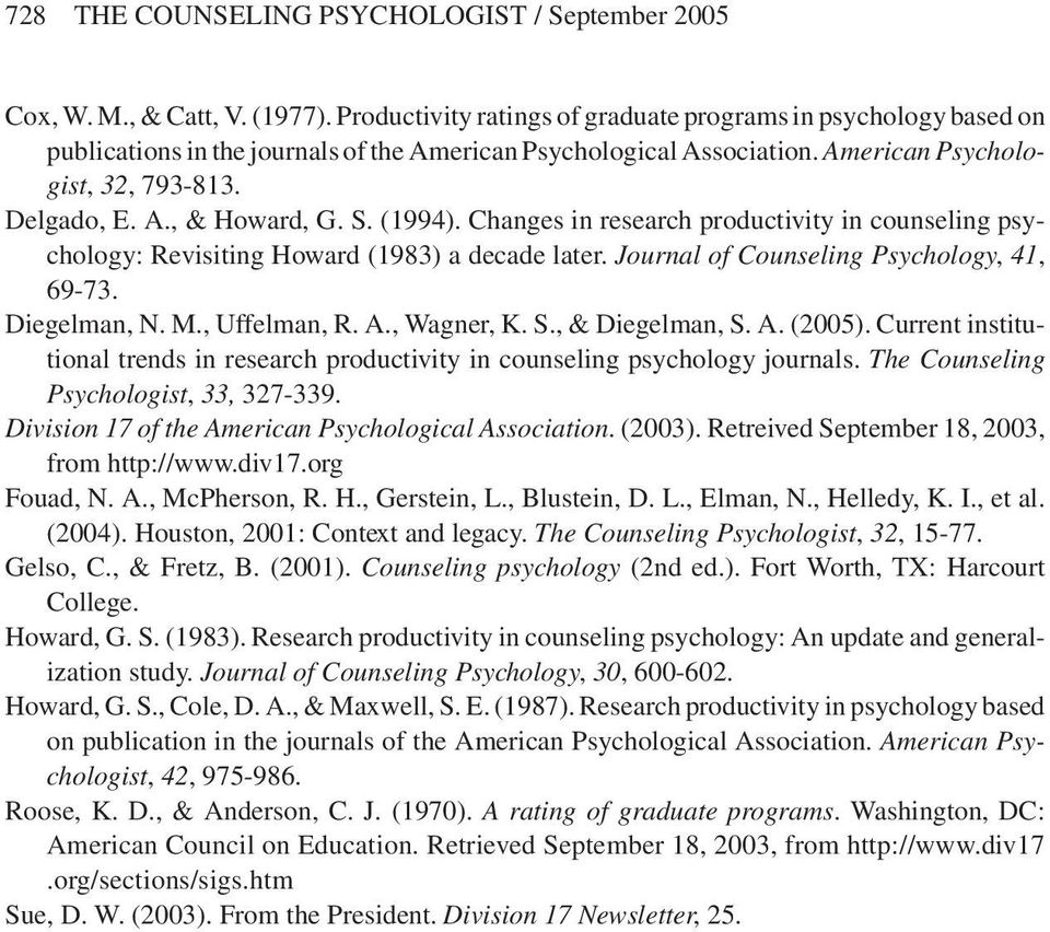 S. (1994). Changes in research productivity in counseling psychology: Revisiting Howard (1983) a decade later. Journal of Counseling Psychology, 41, 69-73. Diegelman, N. M., Uffelman, R. A.