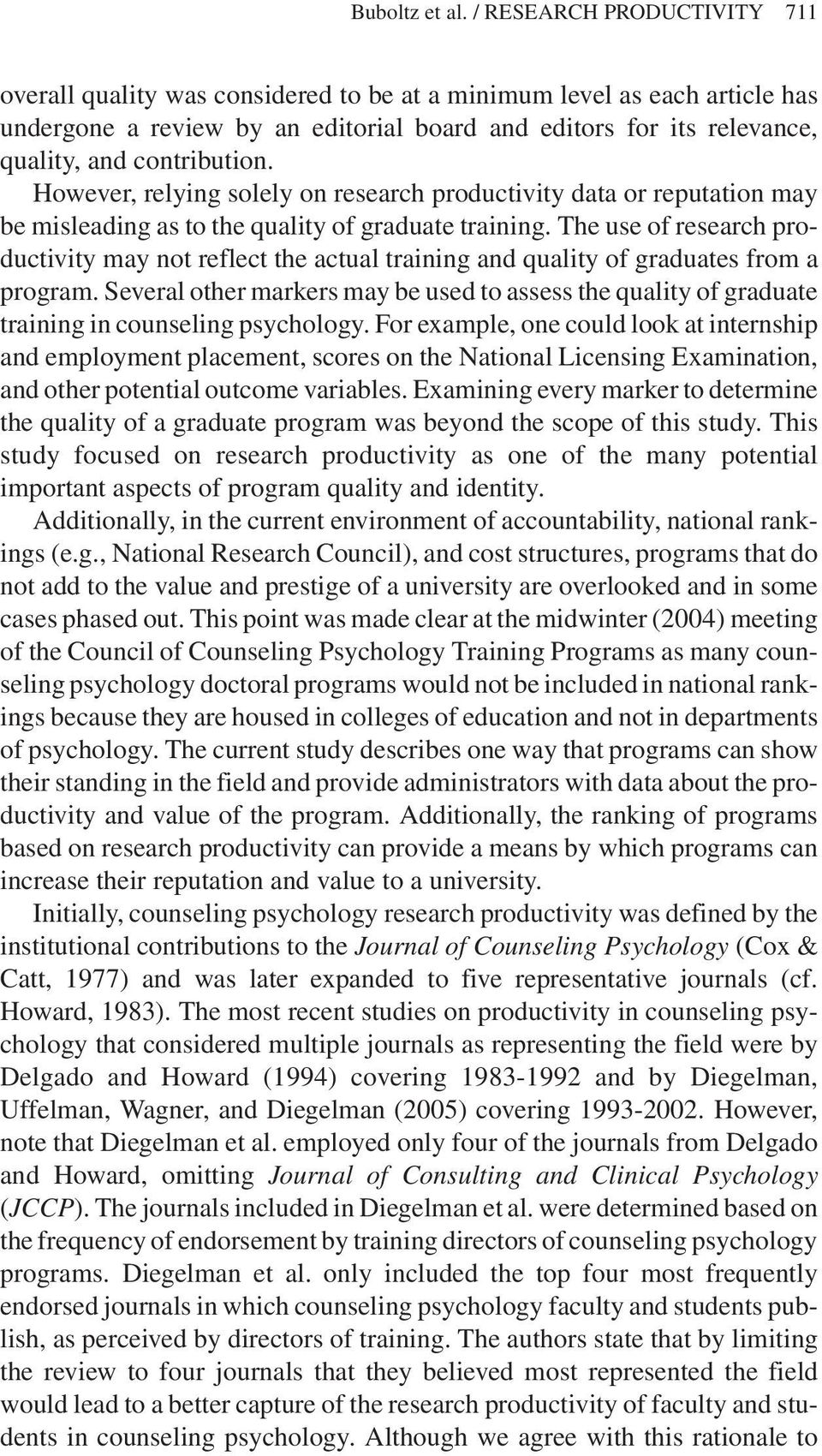 contribution. However, relying solely on research productivity data or reputation may be misleading as to the quality of graduate training.
