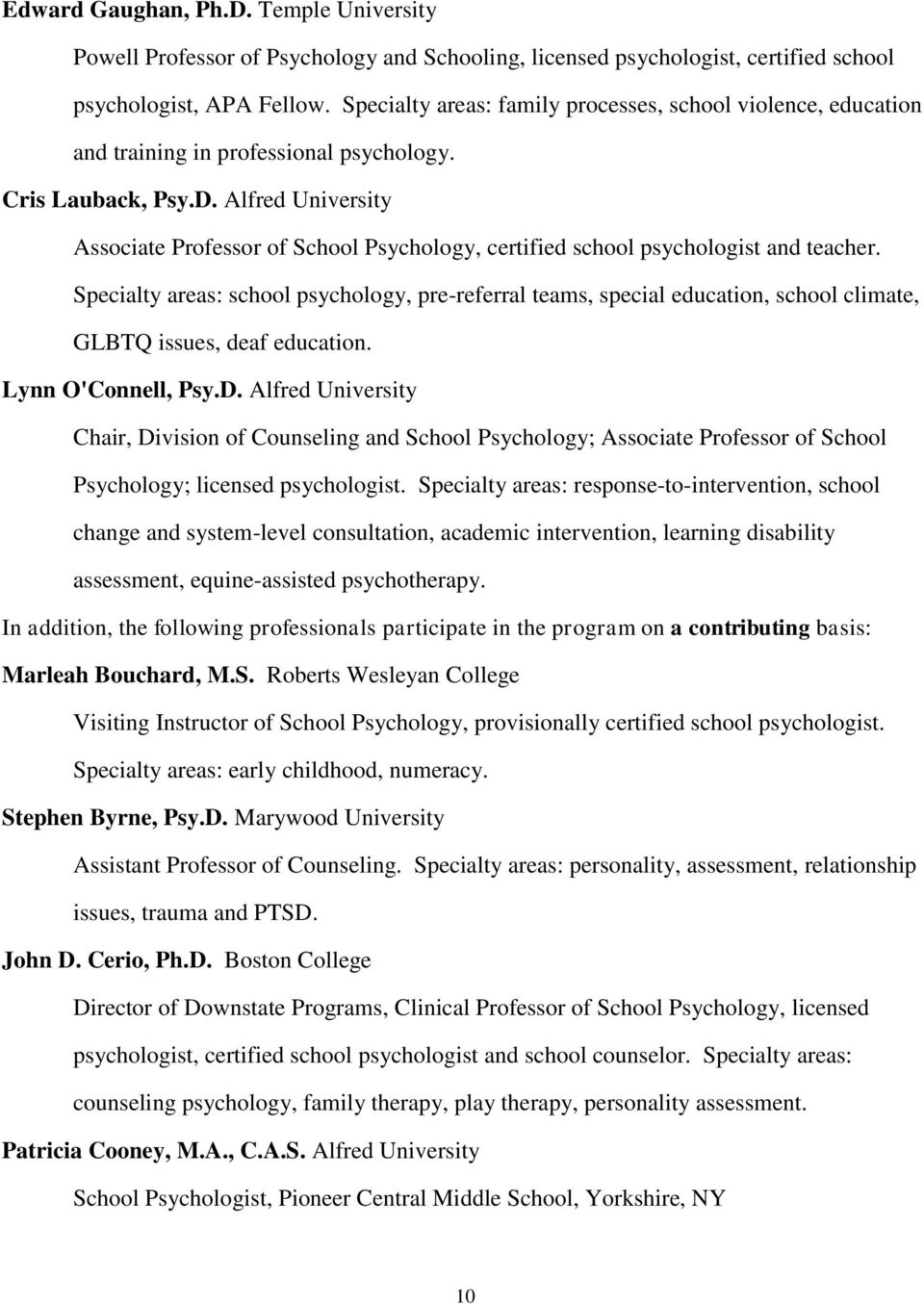 Alfred University Associate Professor of School Psychology, certified school psychologist and teacher.
