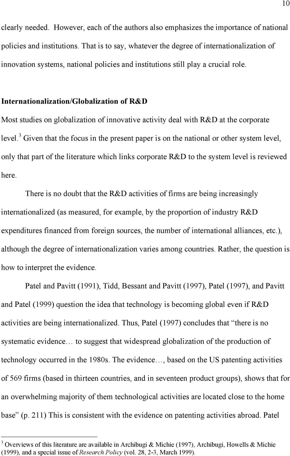 Internationalization/Globalization of R&D Most studies on globalization of innovative activity deal with R&D at the corporate level.