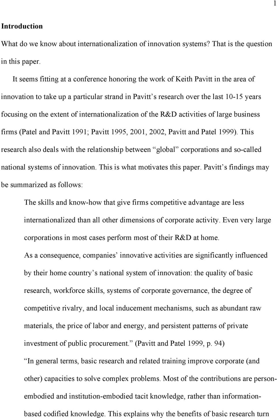 internationalization of the R&D activities of large business firms (Patel and Pavitt 1991; Pavitt 1995, 2001, 2002, Pavitt and Patel 1999).