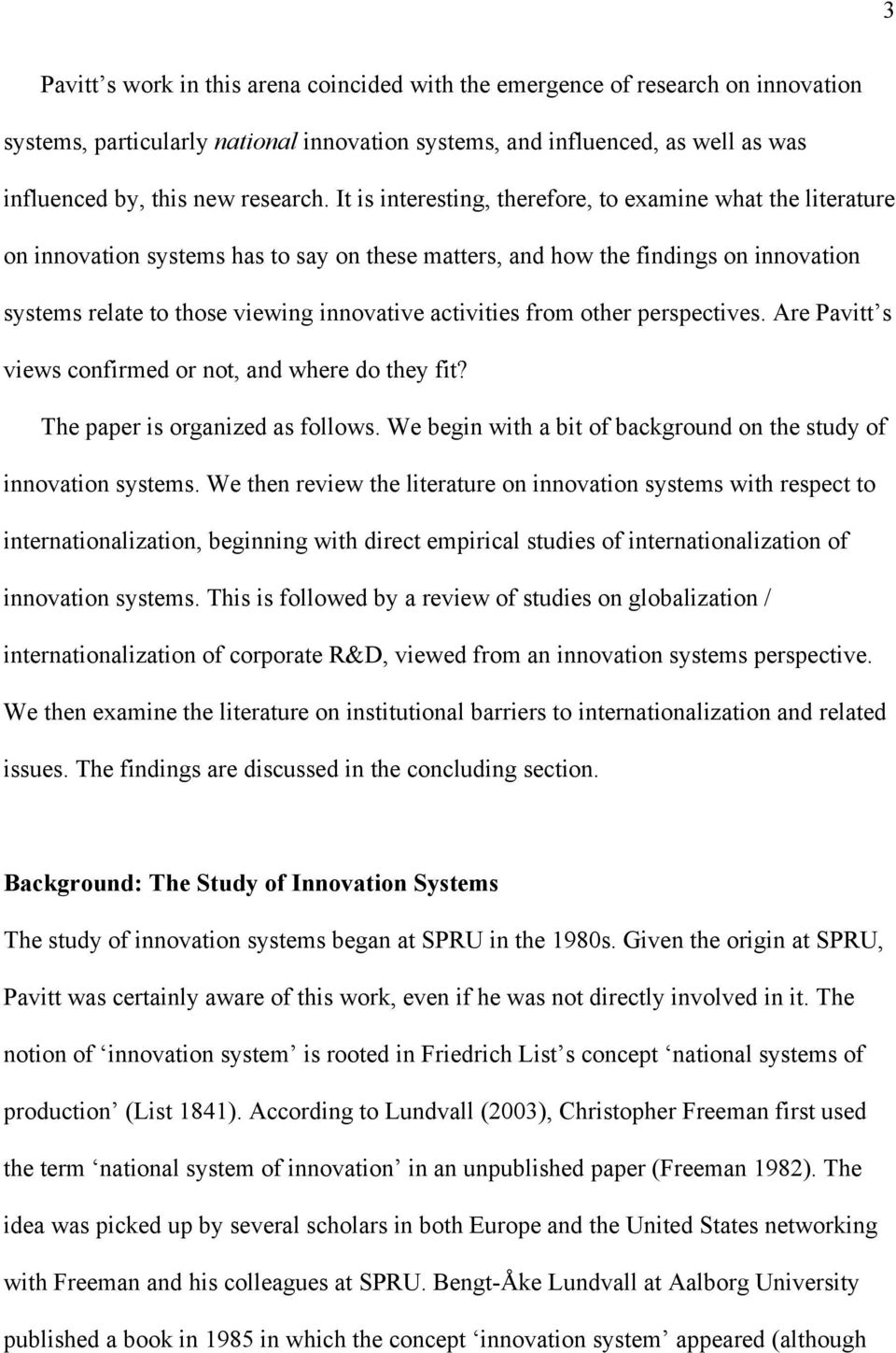activities from other perspectives. Are Pavitt s views confirmed or not, and where do they fit? The paper is organized as follows. We begin with a bit of background on the study of innovation systems.
