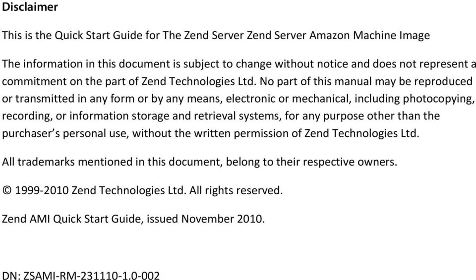 No part of this manual may be reproduced or transmitted in any form or by any means, electronic or mechanical, including photocopying, recording, or information storage and retrieval