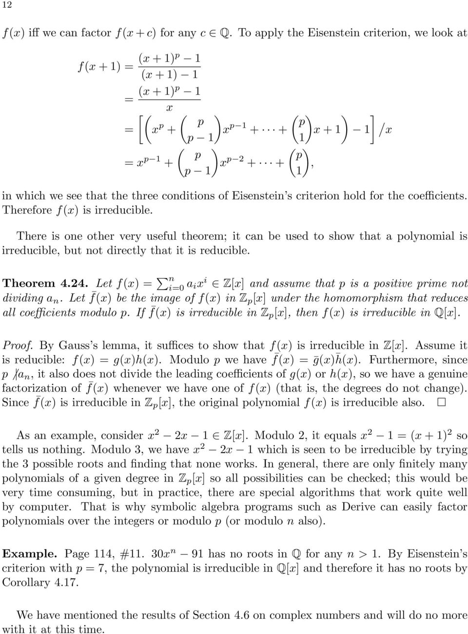 see that the three conditions of Eisenstein s criterion hold for the coefficients. Therefore f(x) is irreducible.