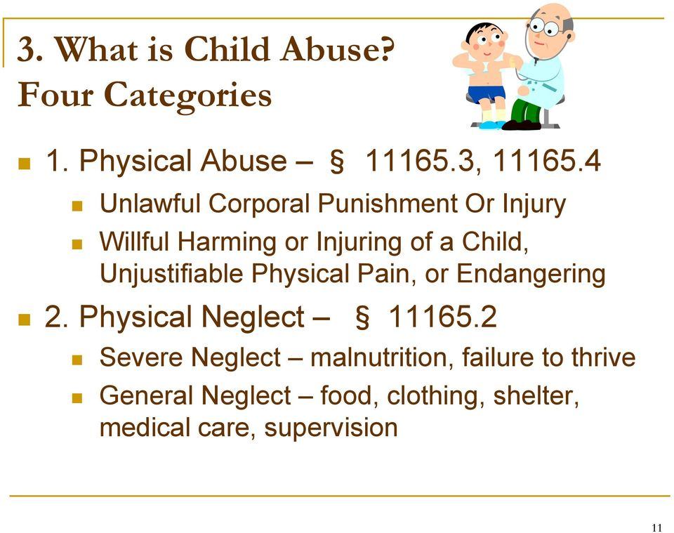 Unjustifiable Physical Pain, or Endangering 2. Physical Neglect 11165.