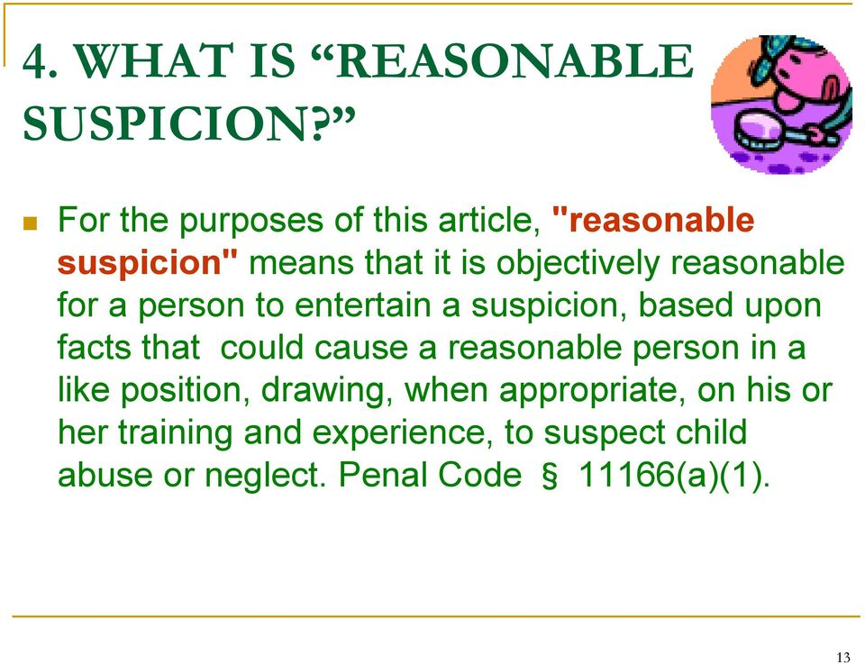 reasonable for a person to entertain a suspicion, based upon facts that could cause a