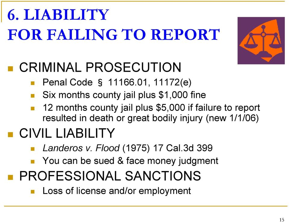 failure to report resulted in death or great bodily injury (new 1/1/06) CIVIL LIABILITY Landeros