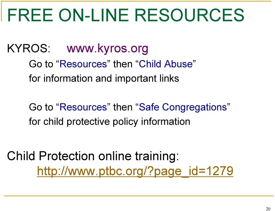 important links Go to Resources then Safe Congregations for child