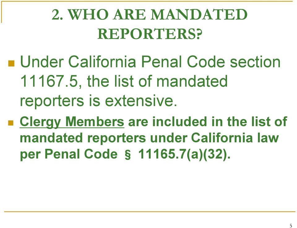 5, the list of mandated reporters is extensive.