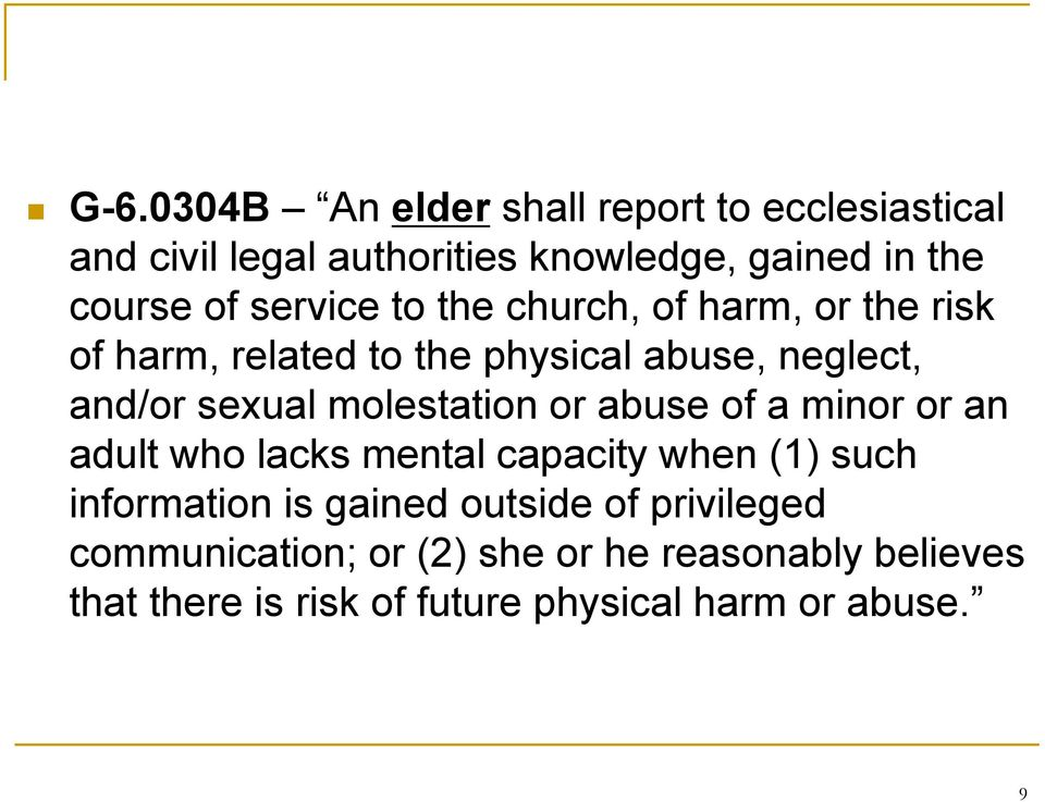 molestation or abuse of a minor or an adult who lacks mental capacity when (1) such information is gained outside