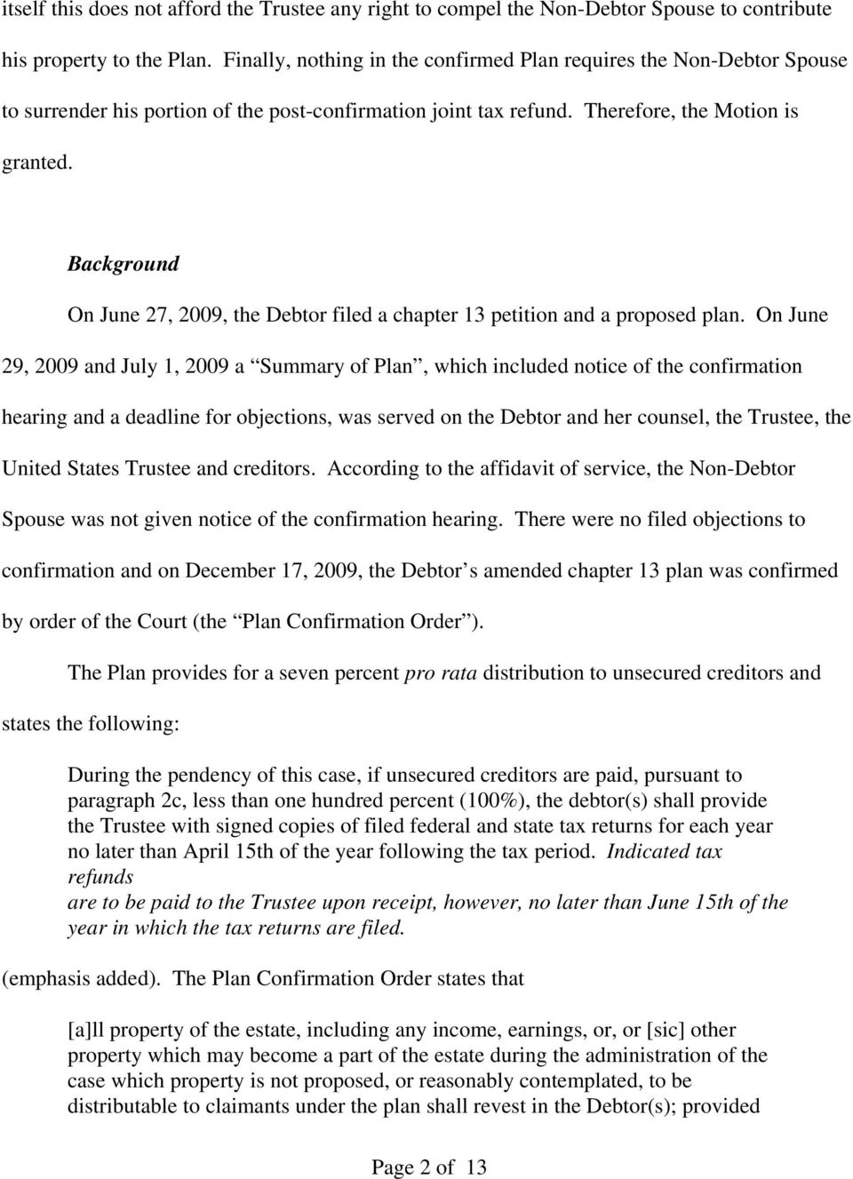 Background On June 27, 2009, the Debtor filed a chapter 13 petition and a proposed plan.