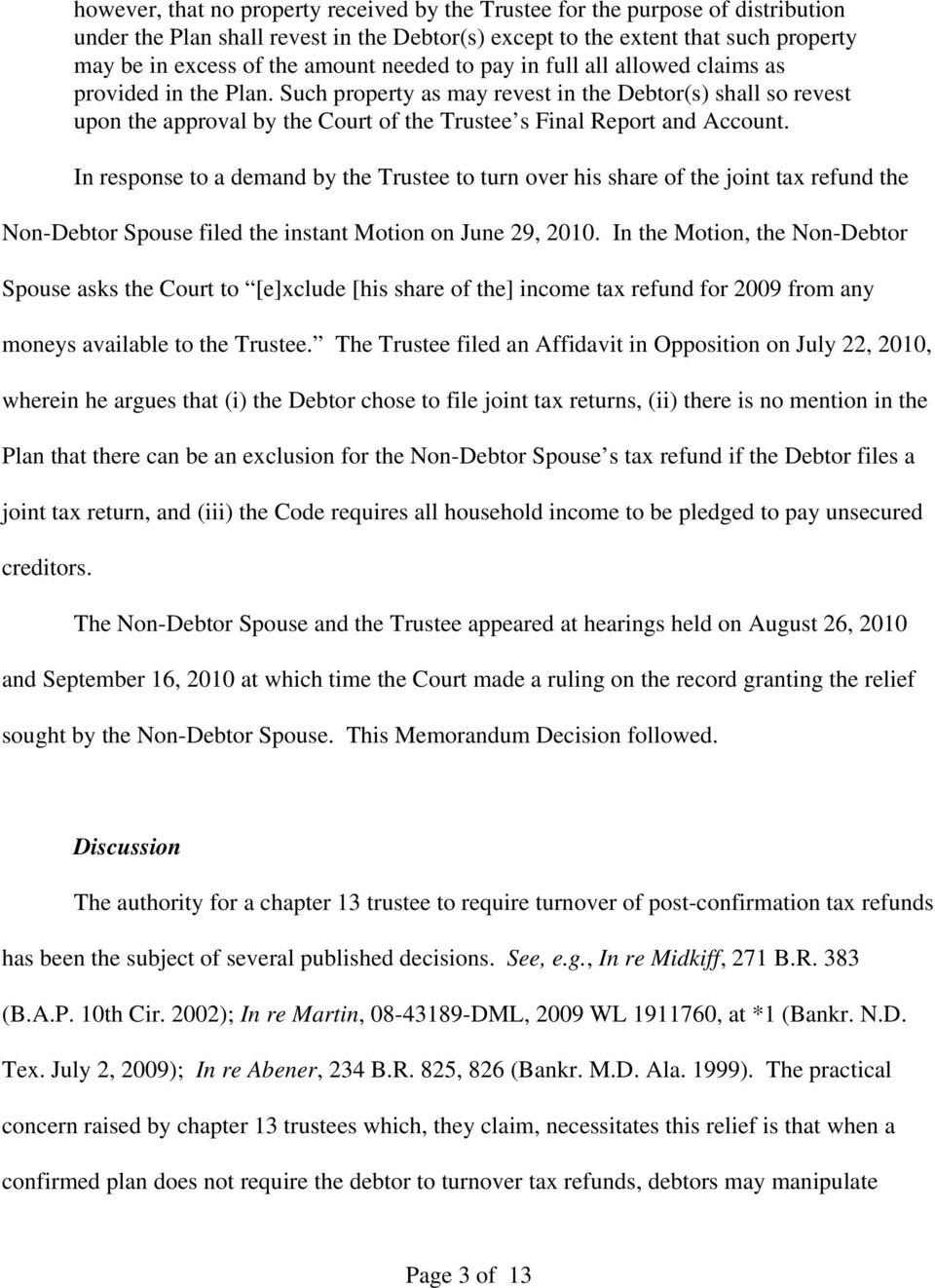 In response to a demand by the Trustee to turn over his share of the joint tax refund the Non-Debtor Spouse filed the instant Motion on June 29, 2010.