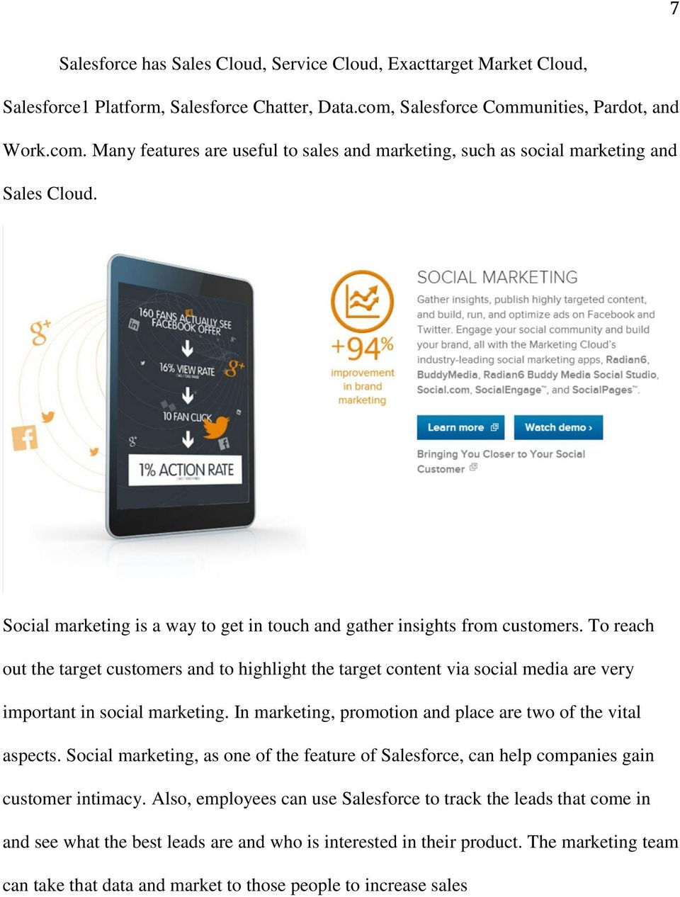 Social marketing is a way to get in touch and gather insights from customers.