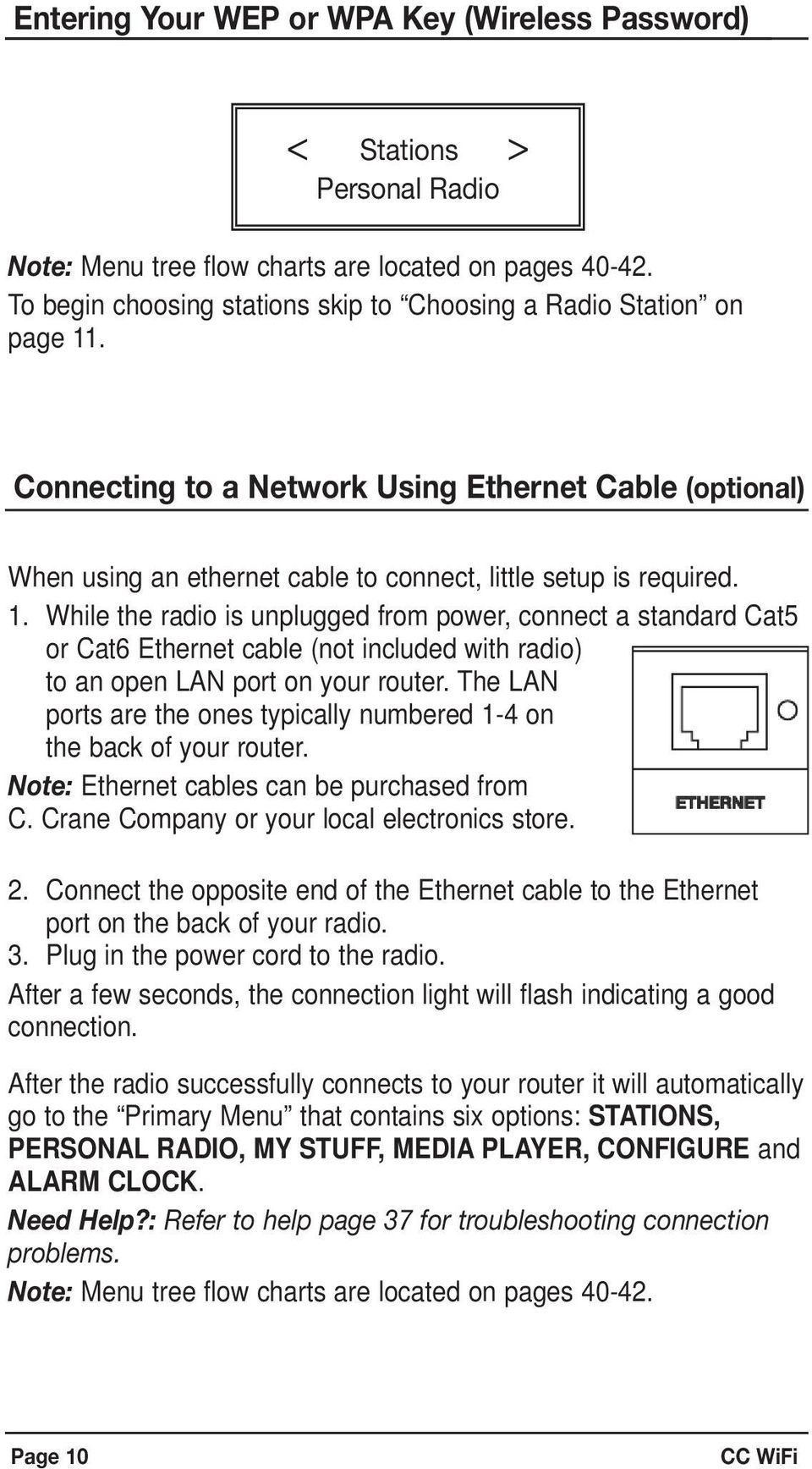 . Connecting to a Network Using Ethernet Cable (optional) When using an ethernet cable to connect, little setup is required. 1.