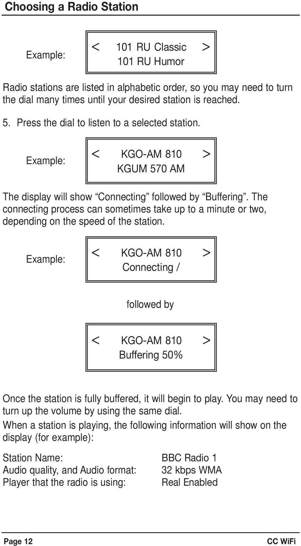 The connecting process can sometimes take up to a minute or two, depending on the speed of the station.