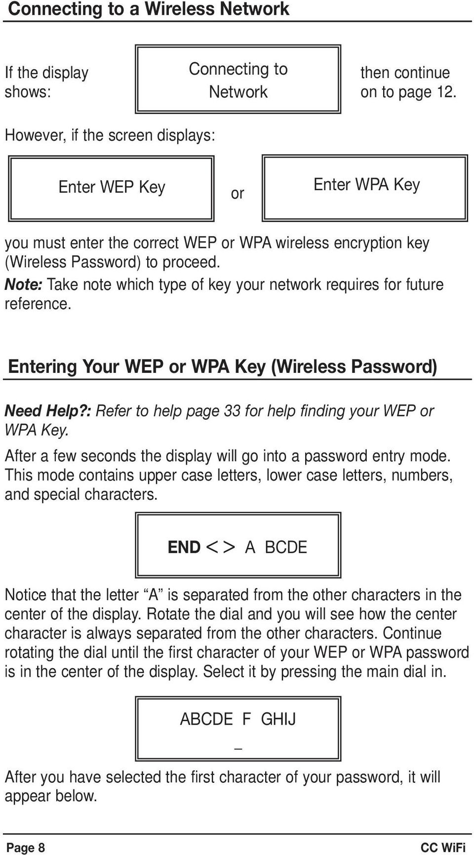 Note: Take note which type of key your network requires for future reference. Entering Your WEP or WPA Key (Wireless Password) Need Help?: Refer to help page 33 for help finding your WEP or WPA Key.