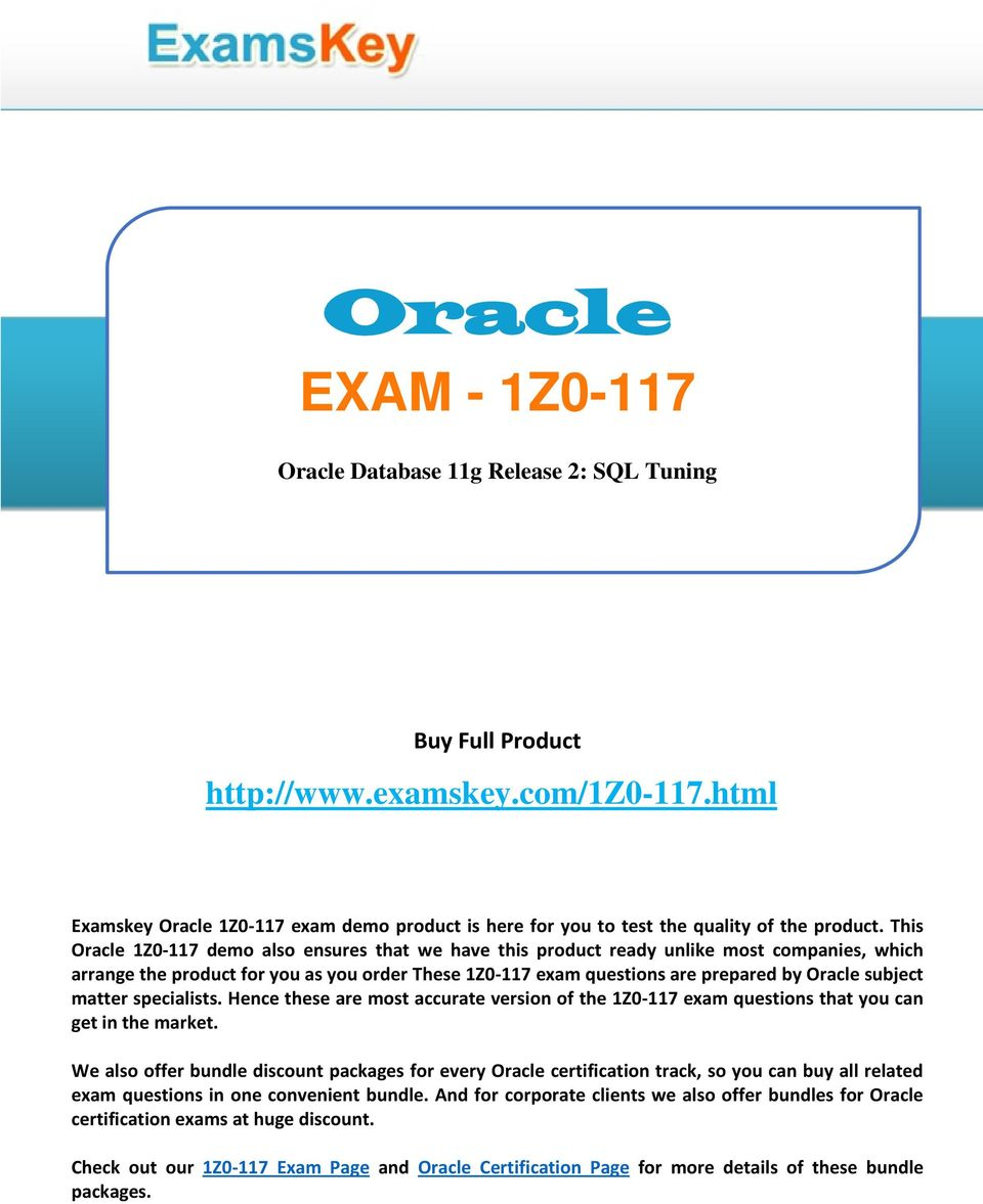 This Oracle 1Z0-117 demo also ensures that we have this product ready unlike most companies, which arrange the product for you as you order These 1Z0-117 exam questions are prepared by Oracle subject