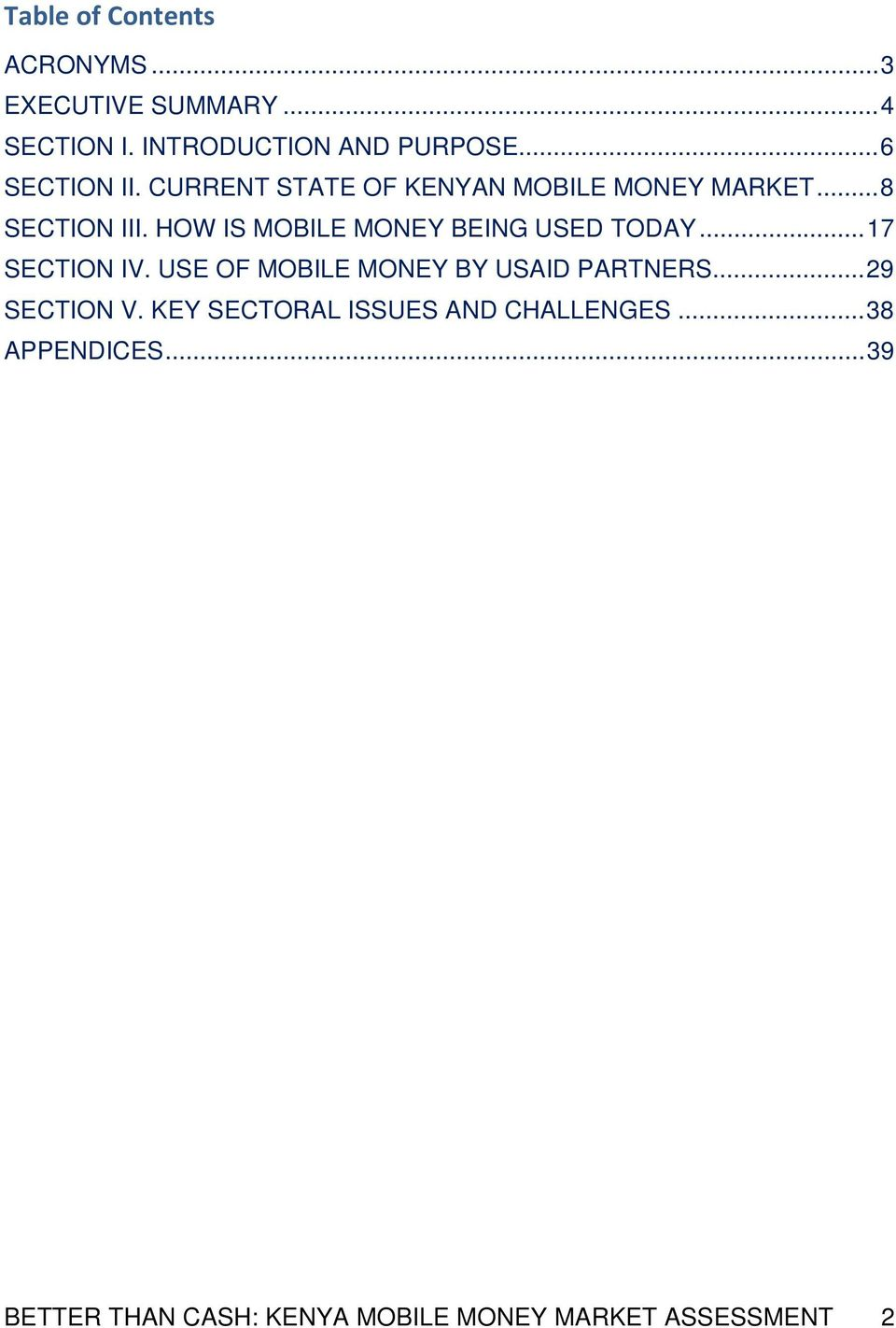 HOW IS MOBILE MONEY BEING USED TODAY... 17 SECTION IV. USE OF MOBILE MONEY BY USAID PARTNERS.