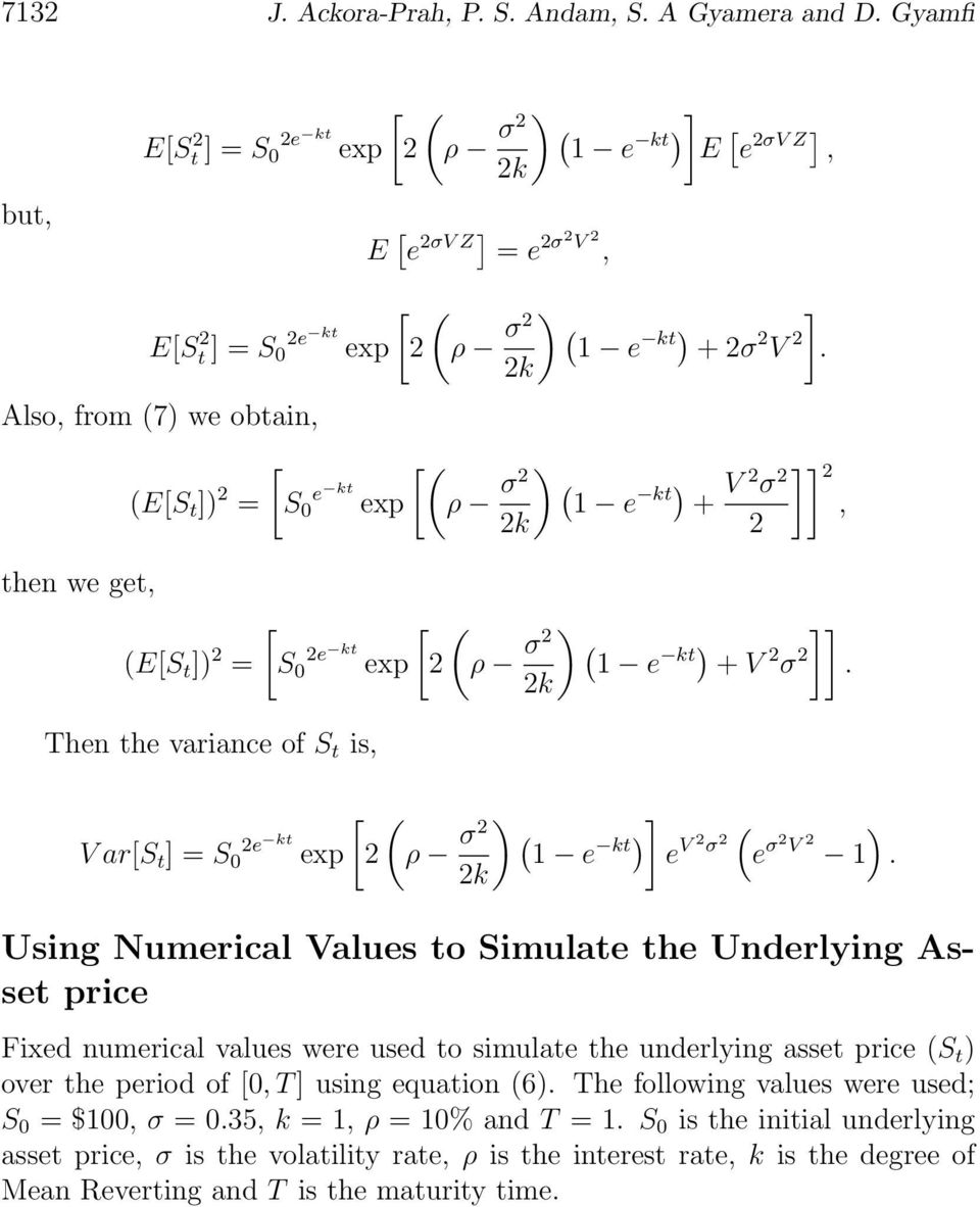 Underlying Asset price Fixed numerical values were used to simulate the underlying asset price (S t over the period of, T using equation (6 The following values were used; S =