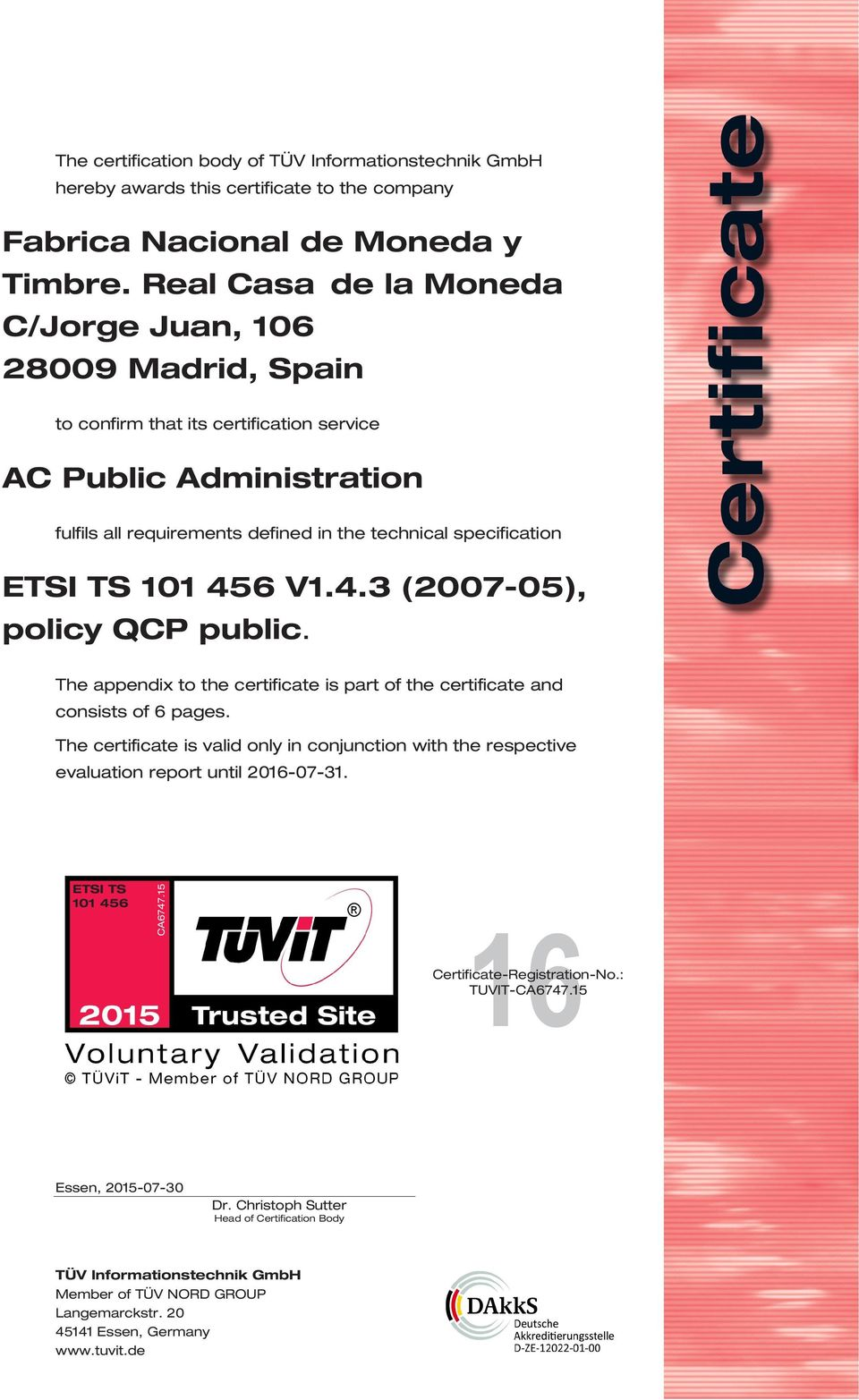 TS 101 456 V1.4.3 (2007-05), policy QCP public. The appendix to the certificate is part of the certificate and consists of 6 pages.