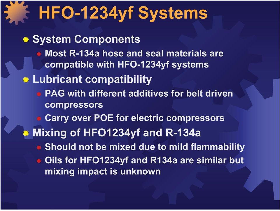 compressors Carry over POE for electric compressors Mixing of HFO1234yf and R-134a Should not