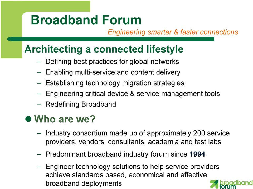 Broadband Who are we?