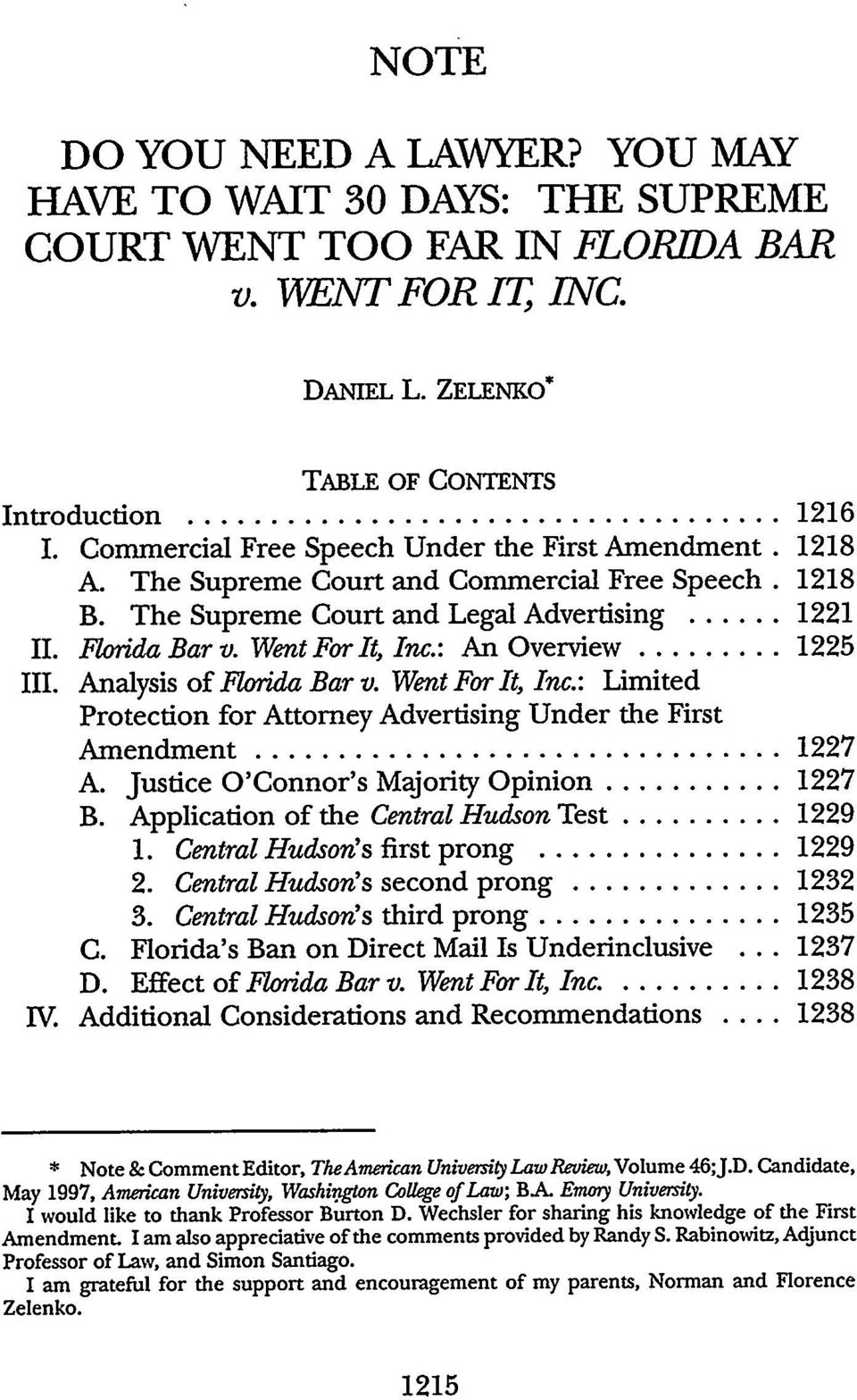: An Overview... 1225 III. Analysis of Florida Bar v. Went For It, Inc.: Limited Protection for Attorney Advertising Under the First Amendment... 1227 A. Justice O'Connor's Majority Opinion... 1227 B.