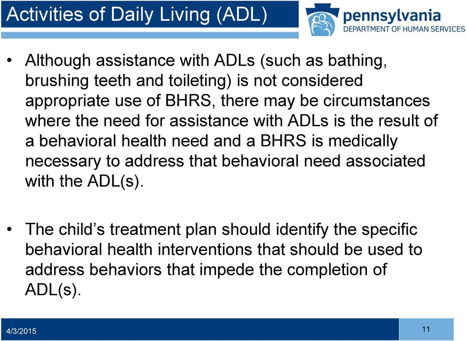need and a BHRS is medically necessary to address that behavioral need associated with the ADL(s).