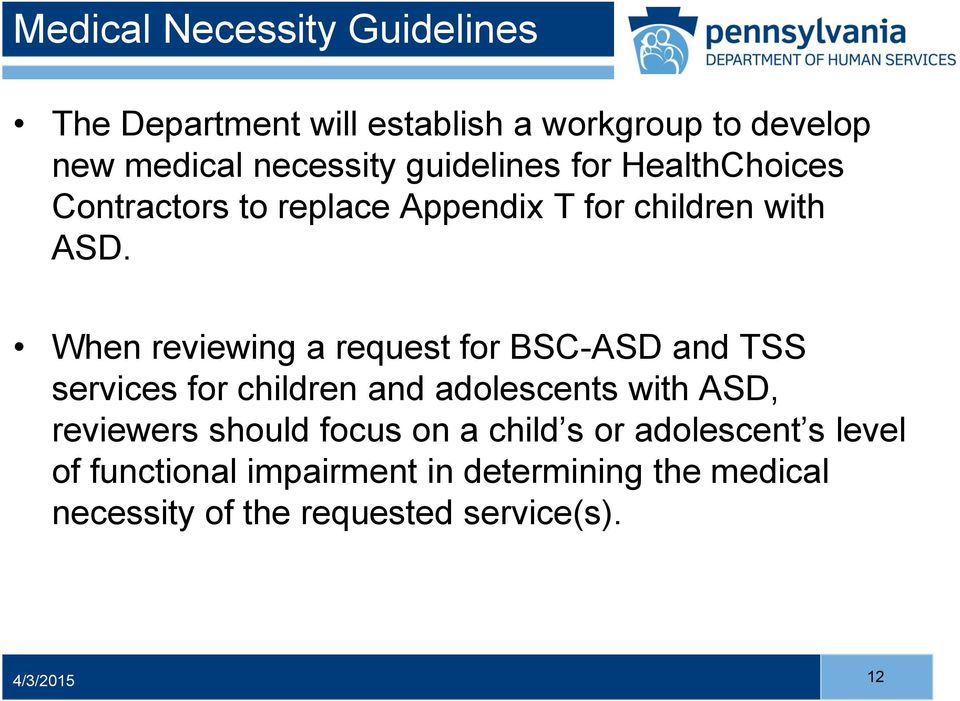 When reviewing a request for BSC-ASD and TSS services for children and adolescents with ASD, reviewers