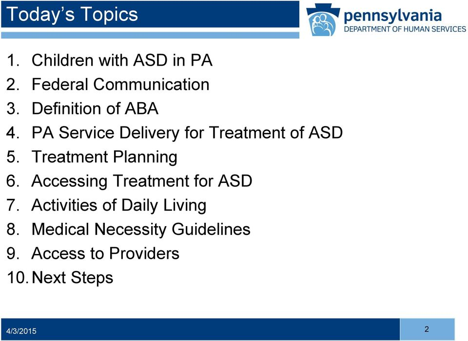 Treatment Planning 6. Accessing Treatment for ASD 7.