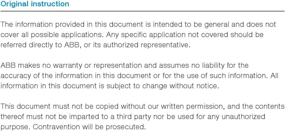 ABB makes no warranty or representation and assumes no liability for the accuracy of the information in this document or for the use of such information.