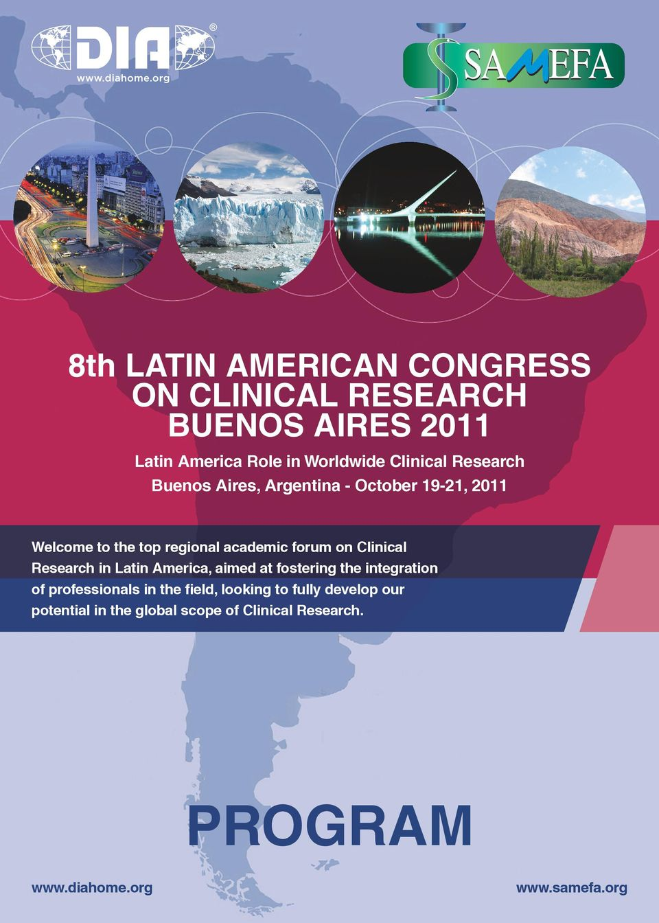 Clinical Research in Latin America, aimed at fostering the integration of professionals in the field,