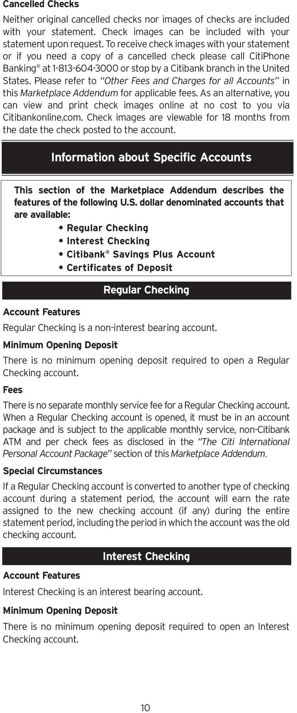 Please refer to Other Fees and Charges for all Accounts in this Marketplace Addendum for applicable fees.