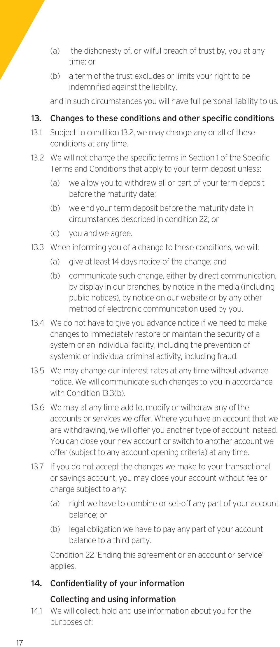 Changes to these conditions and other specific conditions 13.