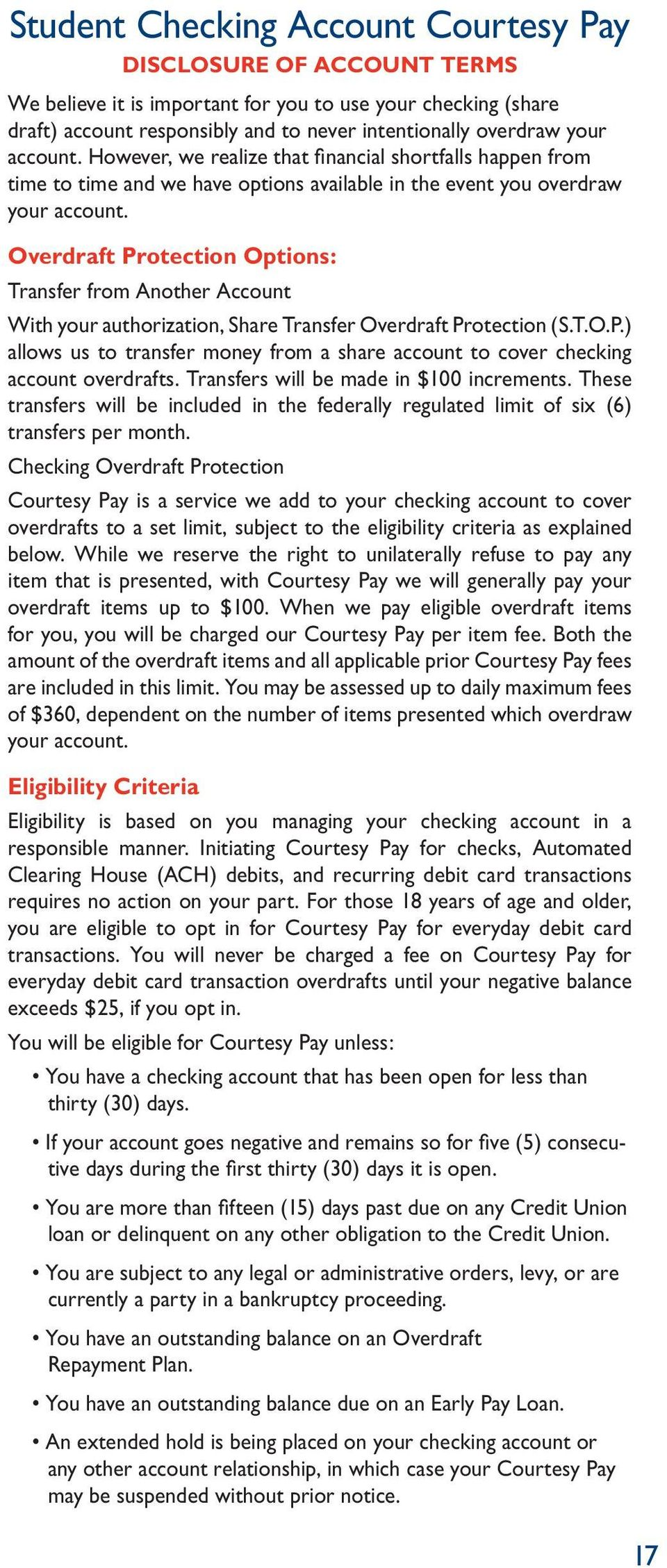 Overdraft Protection Options: Transfer from Another Account With your authorization, Share Transfer Overdraft Protection (S.T.O.P.) allows us to transfer money from a share account to cover checking account overdrafts.