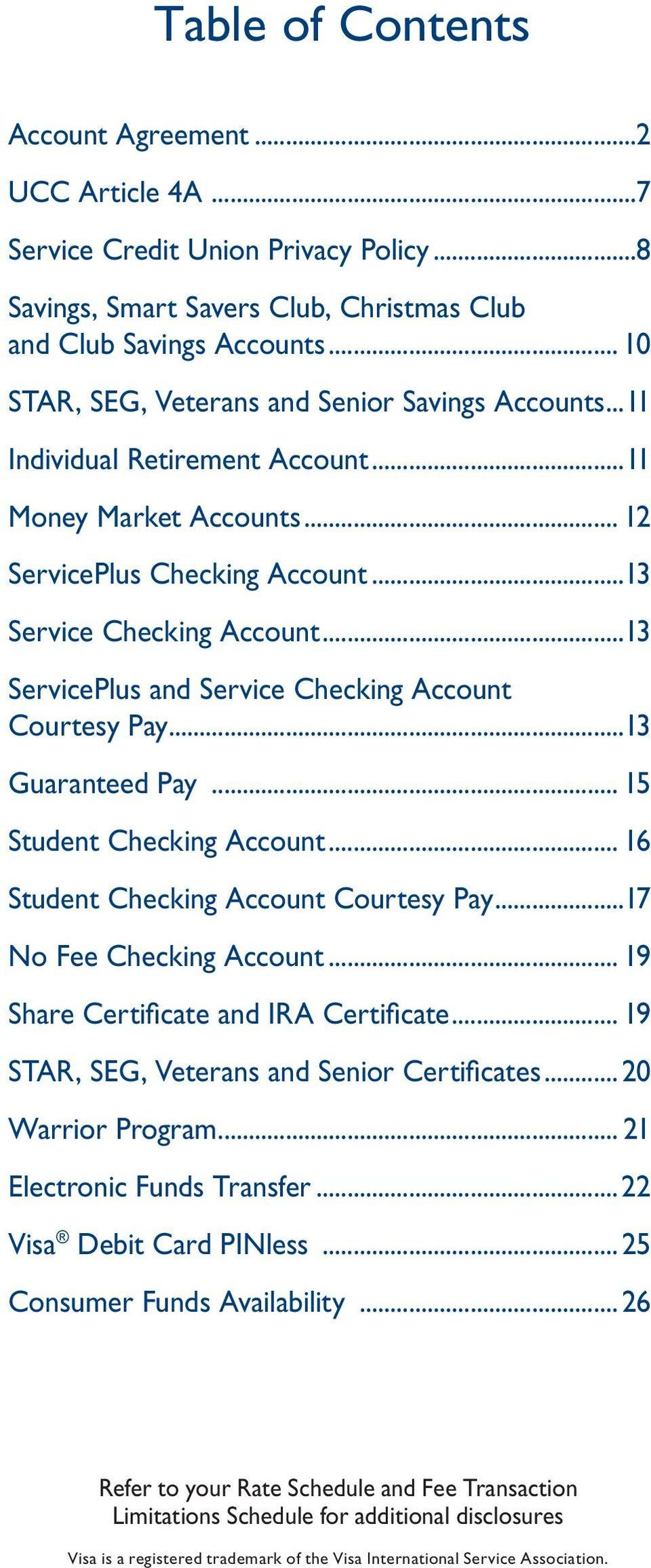 ..13 ServicePlus and Service Checking Account Courtesy Pay...13 Guaranteed Pay... 15 Student Checking Account... 16 Student Checking Account Courtesy Pay...17 No Fee Checking Account.